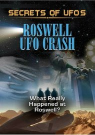 Secrets Of UFOs: Roswell UFO Crash Movie