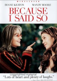 Because I Said So (Widescreen) Movie