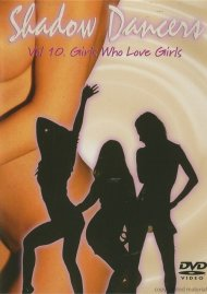 Shadow Dancers: Volume 10 - Girls Who Love Girls Movie
