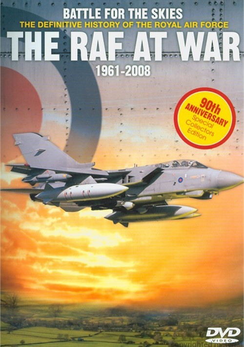 Battle For The Skies - The Definitive History Of The Royal Air : The RAF At War 1960 - 2008 Movie