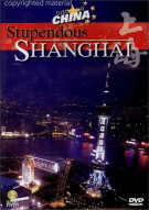 Discover China: Stupendous Shanghai Movie