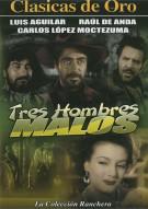 Tres Hombres Malos Movie