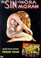Sin Of Nora Moran, The/ Prison Train Movie