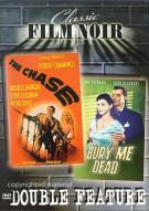 Film Noir Double Feature: The Chase / Bury Me Dead Movie