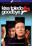 Kiss Toledo Goodbye Movie