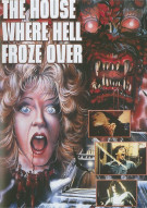 House Where Hell Froze Over, The Movie
