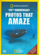 National Geographic: 125th Anniversary - Photos That Amaze Movie
