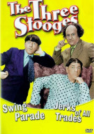 Three Stooges, The: Swing Parade/ Jerks Of All Trades Movie