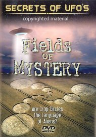 Secrets Of UFOs: Fields Of Mystery Movie