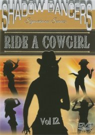 Shadow Dancers: Volume 12 - Ride A Cowgirl Movie