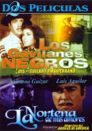 Los Gavilanes Negros / La Nortena De Mis Amores (Double Feature) Movie