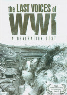 Last Voices Of WWI, The: A Generation Lost Movie