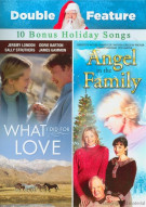 Angel In The Family / What I Did For Love (Double Feature) Movie
