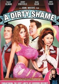 Dirty Shame, A (NC-17 Version) Movie