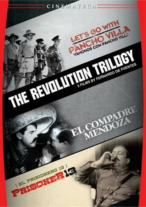 Revolution Trilogy, The: 3 Films By Fernando De Fuentes Movie