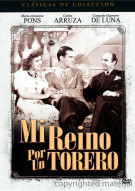Mi Reino Por Torero (My Kingdom For A Bullfighter) Movie