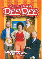 Trouble With Dee Dee, The Movie