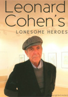 Leonard Cohen: Leonard Cohens Lonesome Heroes Movie