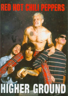Red Hot Chili Peppers: Higher Ground Movie