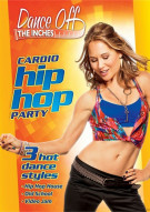 Dance Off The Inches: Hip Hop Cardio Party Movie