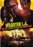 Disaster L.A.: The Last Zombie Apocalypse Begins Here Movie