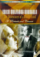 Composers Of Our Time: Erich Wolfgang Korngold - The Adventures Of A Wunderkind - A Portrait And Concert Movie