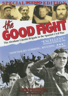 Good Fight, The: The Abraham Lincoln Brigade In The Spanish Civil War - Special Edition Movie