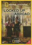 National Geographic: Locked Up Abroad Movie