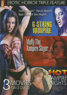 Erotic Horror Triple Feature: G-String Vampire / Muffy The Vampire Slayer / Hot Vampire Nights Movie