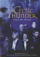 Celtic Thunder: Take Me Home Movie