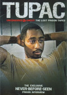 Tupac Uncensored And Uncut: The Lost Prison Tapes Movie