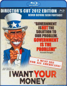 I Want Your Money: Directors Cut 2012 Edition Blu-ray