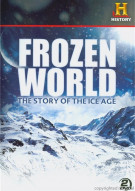 Frozen World: The Story Of The Ice Age Movie