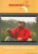 Wade Davis: Explorer Movie