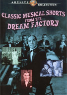 Classic Musical Shorts From The Dream Factory Movie