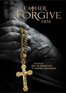 Father Forgive Him Movie