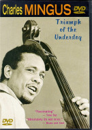 Charles Mingus: Triumph Of The Underdog Movie