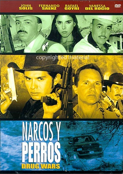 Narcos Y Perros (Drug Wars) Movie