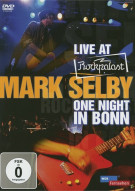 Live At Rockpalast: Mark Selby - One Night In Bonn Movie