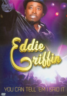 Eddie Griffin: You Can Tell Em I Said It Movie