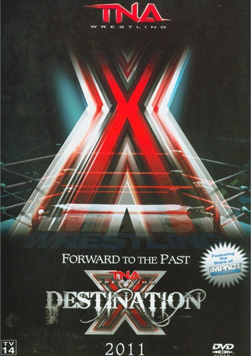 Total Nonstop Action Wrestling: Destination X 2011 Movie