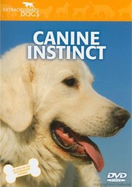 Extraordinary Dogs: Canine Instinct Movie