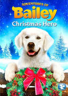 Adventures Of Bailey: Christmas Hero Movie