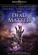 Dead Matter, The Movie