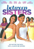 Between Sisters Movie