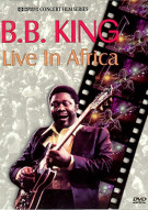 B.B. King: Live in Africa Movie