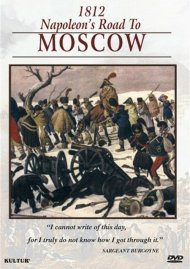 Campaigns Of Napoleon: 1812 - Napoleons Road To Moscow Movie