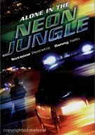 Alone In The Neon Jungle Movie