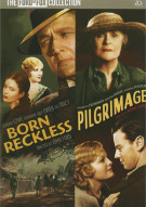 Born Reckless / Pilgrimage (Double Feature) Movie