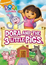 Dora The Explorer: Dora And The Three Little Pigs Movie